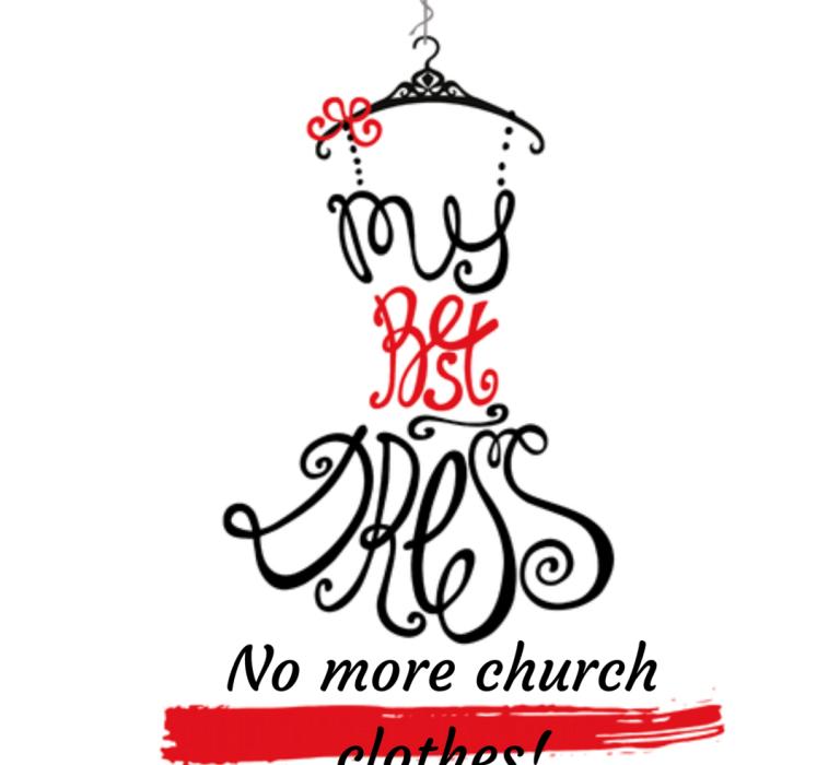 No more church clothes!
